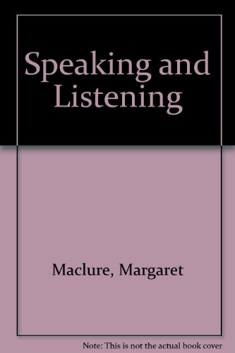 Speaking and Listening: Maclure, Margaret, Hargreaves,