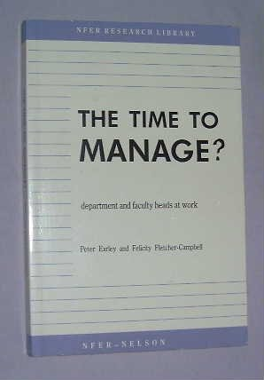 The Time to Manage? : Department and Faculty Heads at Work: Earley, Peter; Fletcher-Campbell, ...