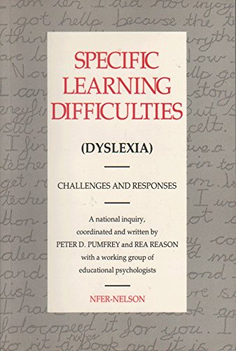 Specific Learning Difficulties: Dyslexia - Challenges and Responses (NFER-Nelson) [Paperback]