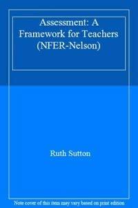 9780700512706: Assessment: A Framework for Teachers (NFER-Nelson)