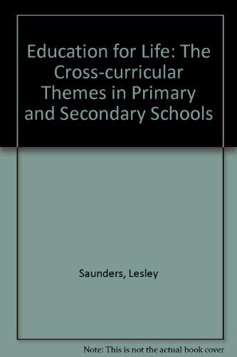 Education for Life: The Cross-curricular Themes in Primary and Secondary Schools (0700514031) by Lesley Saunders; David Hewitt; Annette MacDonald