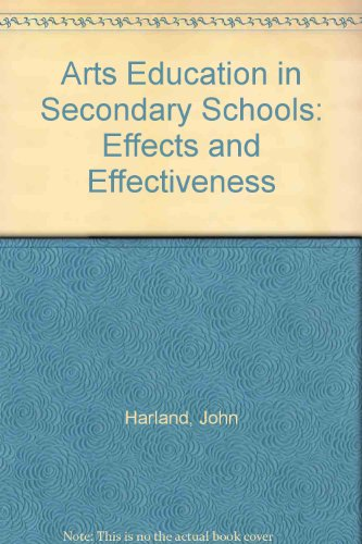 9780700530151: Arts Education in Secondary Schools: Effects and Effectiveness