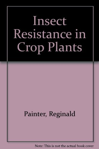 Insect Resistance in Crop Plants,: Painter, Reginald Henry,