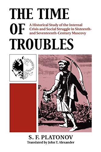 The Time of Troubles: A Historical Study of the Internal Crises and Social Struggle in ...