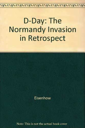D-Day: The Normandy Invasion in Retrospect: Eisenhower Foundation; Omar Bradley