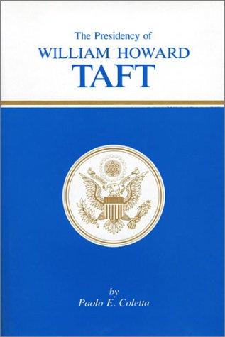 9780700600960: The Presidency of William Howard Taft (American Presidency Series)