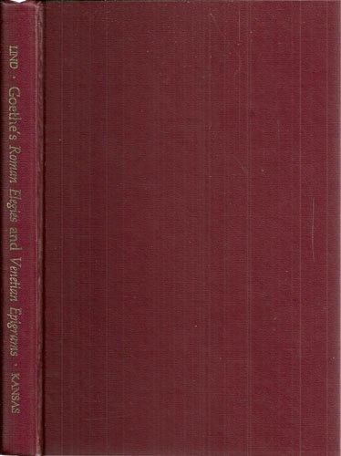 Johann Wolfgang Von Goethe's Roman Elegies and Venetian Epigrams: Goethe, Johann Wolfgang Von