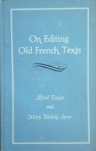 9780700601820: On Editing Old French Texts (Edward C. Armstrong Monographs on Medieval Literature)