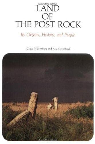 Land of the Post Rock: Its Origins, History, and People: Grace Muilenburg