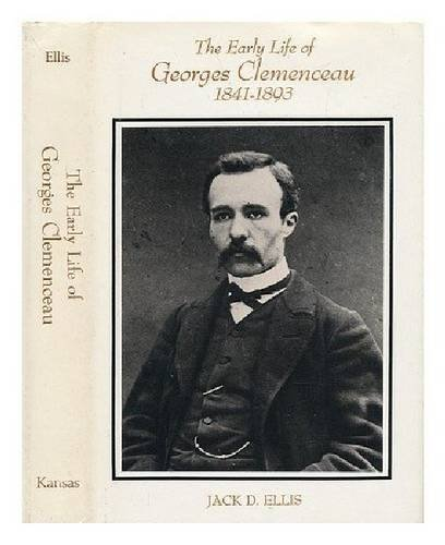 9780700601967: The Early Life of Georges Clemenceau, 1841-1893