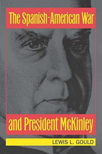 9780700602278: The Spanish-American War and President McKinley