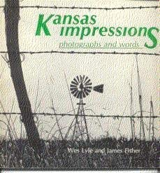 KANSAS IMPRESSIONS. Photographs and Words: Lyle, Wes, and
