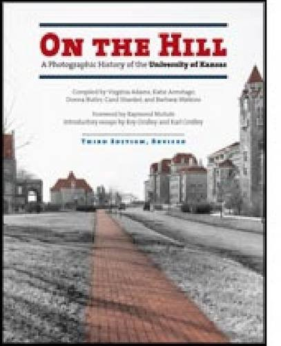 9780700602360: On the Hill: A Photographic History of the University of Kansas