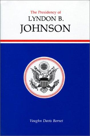 9780700602377: The Presidency of Lyndon B. Johnson (American Presidency (Univ of Kansas Hardcover))