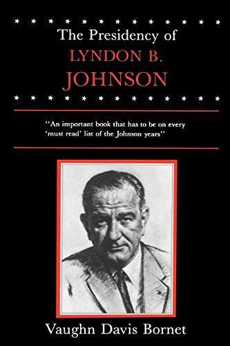 9780700602421: The Presidency of Lyndon B. Johnson (American Presidency Series)
