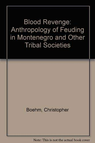 9780700602452: Blood Revenge: Anthropology of Feuding in Montenegro and Other Tribal Societies