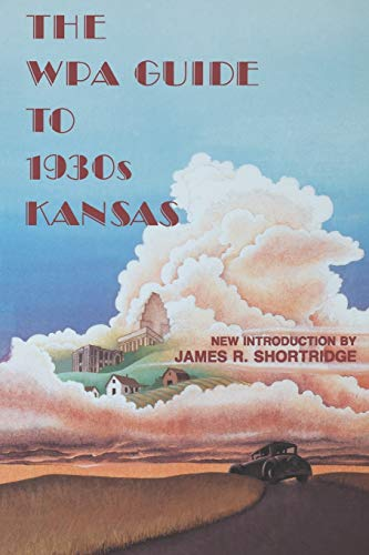 9780700602490: The WPA Guide to 1930s Kansas