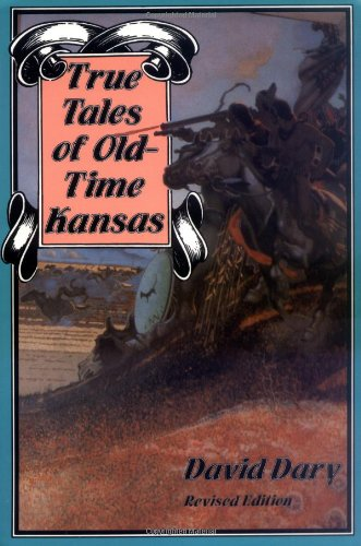 9780700602506: True Tales of Old-Time Kansas: Revised Edition
