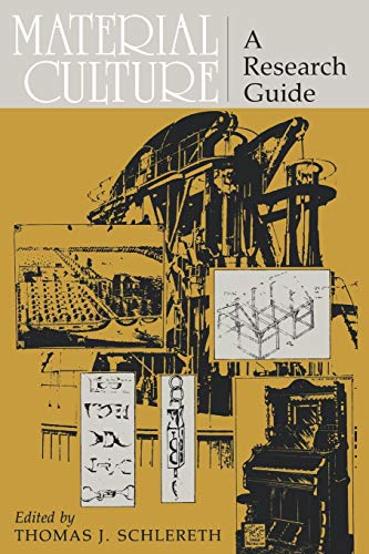 Material Culture : A Research Guide: Ames, Kenneth L