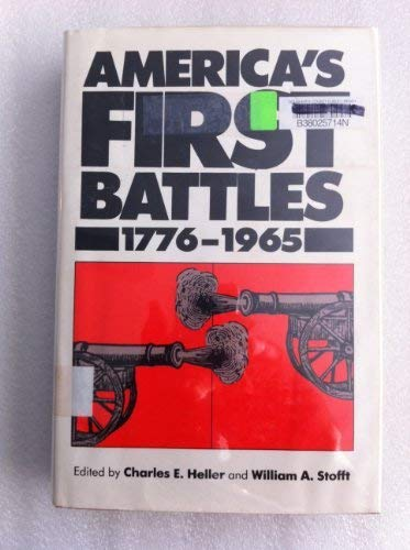 America's First Battles 1776-1965: Heller, Charles & William A. Stofft,editors