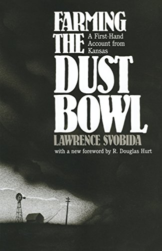 Farming the Dust Bowl: A First-Hand Account from Kansas: Svobida, Lawrence