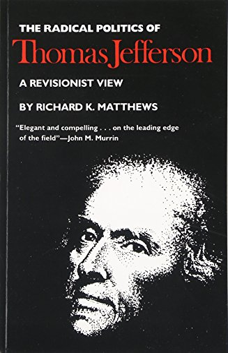 9780700602933: The Radical Politics of Thomas Jefferson