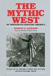 9780700603046: The Mythic West in Twentieth-Century America