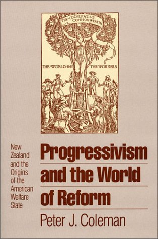 9780700603213: Progressivism and the World of Reform: New Zealand and the Origins of the American Welfare State