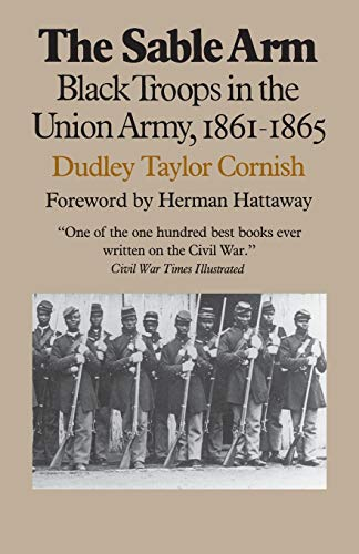 9780700603282: The Sable Arm: Black Troops in the Union Army, 1861-1865