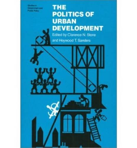 9780700603329: The Politics of Urban Development (Studies in Government and Public Policy)