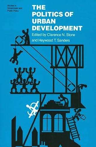 9780700603336: The Politics of Urban Development