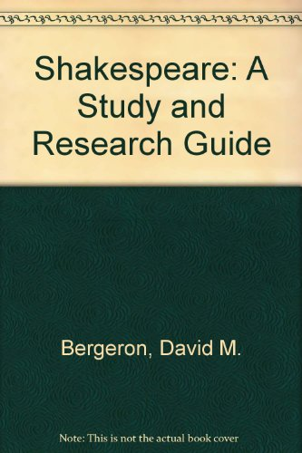 Shakespeare: A Study and Research Guide: Bergeron, David M.; De Sousa, Geraldo U.
