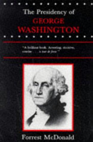 The Presidency of George Washington - McDonald, Forrest