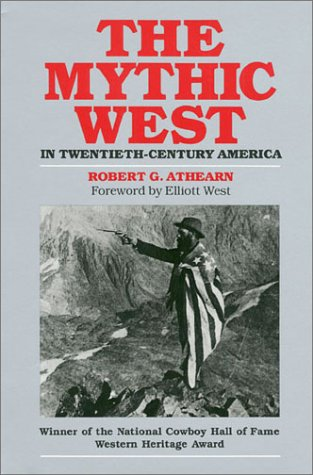 9780700603770: The Mythic West in Twentieth-Century America