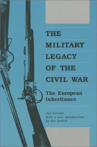 Military Legacy of Civil War (PB) (Paperback) - Jay Luvaas