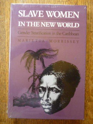 9780700603947: Slave Women in the New World: Gender Stratification in the Caribbean (Studies in Historical Social Change)