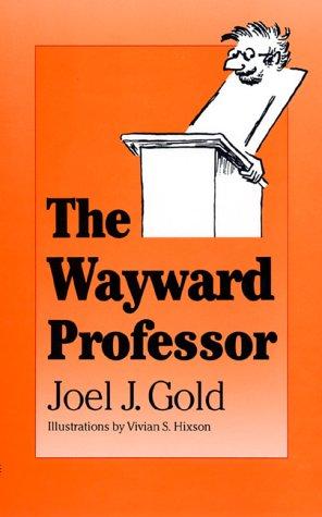 The Wayward Professor: Gold Joel J