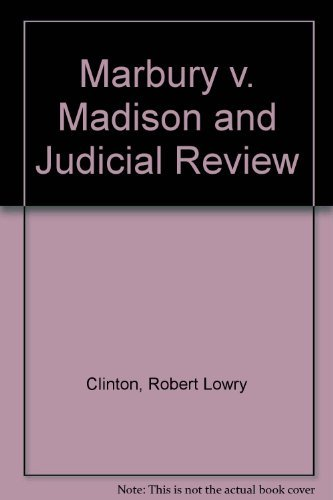 Marbury V. Madison and Judicial Review: Clinton, Robert Lowry