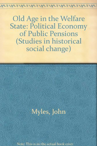 9780700604128: Old Age in the Welfare State: Political Economy of Public Pensions (Studies in historical social change)
