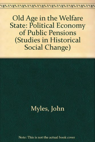 9780700604135: Old Age in the Welfare State: Political Economy of Public Pensions (Studies in Historical Social Change)
