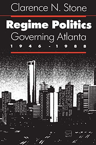 9780700604166: Regime Politics: Governing Atlanta, 1946-1988