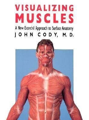 9780700604258: Visualizing muscles: A new écorché approach to surface anatomy