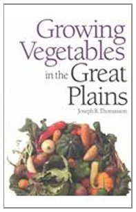 9780700604296: Growing Vegetables in the Great Plains