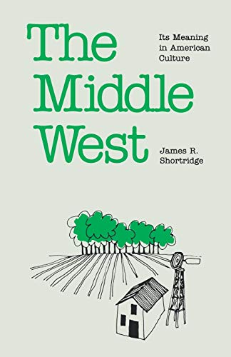 9780700604753: The Middle West: Its Meaning in American Culture