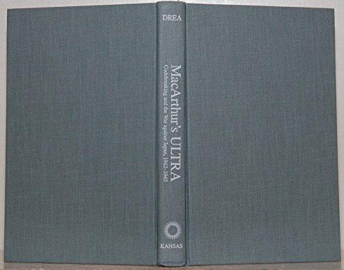 9780700605040: MacArthur's Ultra: Codebreaking and the War Against Japan, 1942-45 (Modern War Studies)