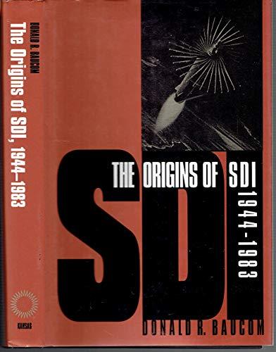9780700605316: The Origins of Sdi, 1944-1983