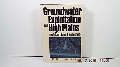 Goundwater Exploitation in the High Plains: Kromm, David E. & Stephen E. White (Eds) (Foreword By ...