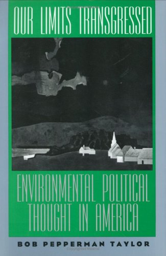 Our Limits Transgressed: Environmental Political Thought in: Bob Pepperman Taylor