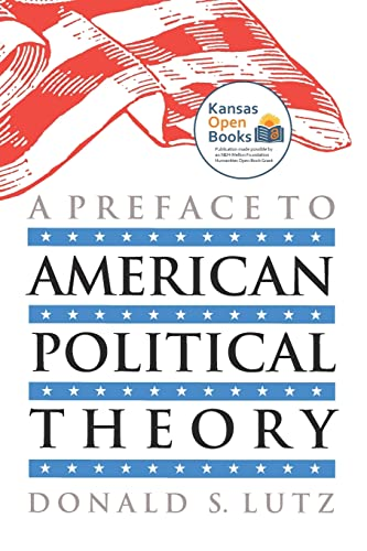 9780700605460: A Preface to American Political Theory