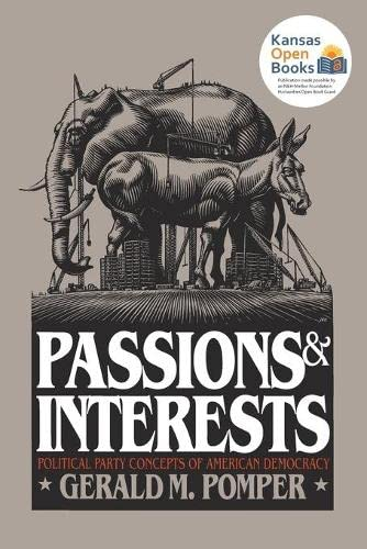 9780700605521: Passions and Interests: Political Party Concepts of American Democracy